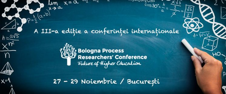 "A III-a ediție a Conferinței internaționale ""Future of Higher Education – Bologna Process Researchers' Conference"""
